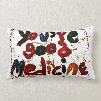 you're good medicine pillows