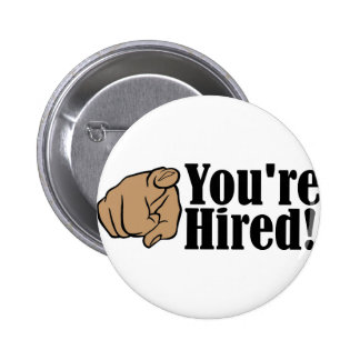 You're Hired! Button