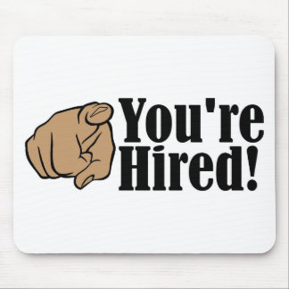 You're Hired! Mouse Pad