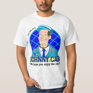 You're in a JOHNNY CAB! Tshirts