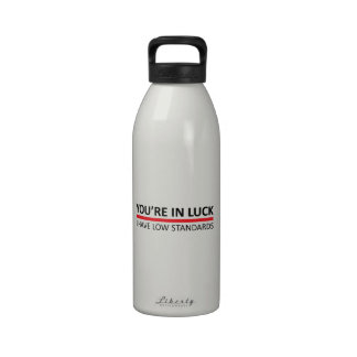 You're In Luck - I Have Low Standards Drinking Bottle