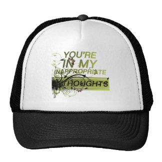 You're in my inappropriate thoughts trucker hat