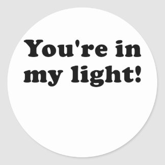 Youre in my Light Classic Round Sticker