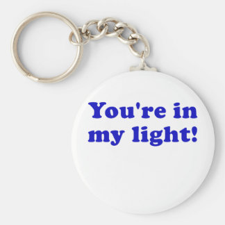 Youre in my Light Keychain