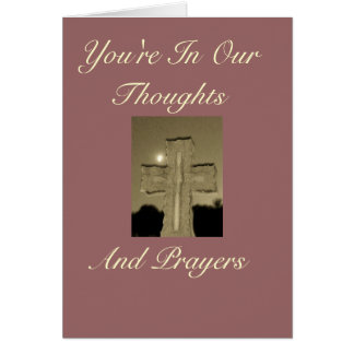 You're In Our Thoughts, And Prayers Card