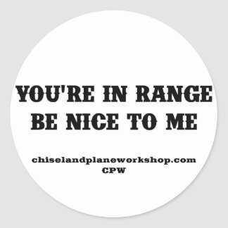 You're In Range Classic Round Sticker