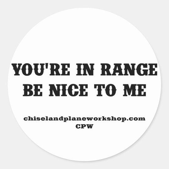 You're In Range Classic Round Sticker