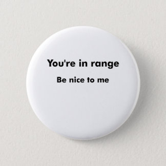 You're In Range Pinback Button