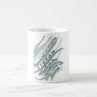 You're in the invisible stream of beingness coffee mug