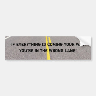 You're In The Wrong Lane Bumper Sticker