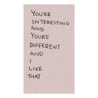 """""""You're Interesting and I Like that"""" Busines Cards"""