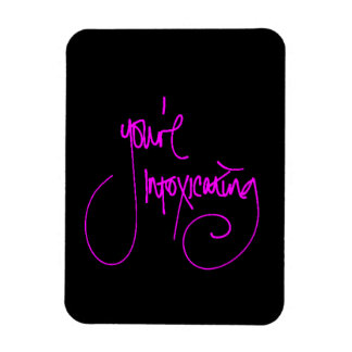 YOU'RE INTOXICATING CHEEKY FLIRTING SAYINGS COMPLI RECTANGLE MAGNET