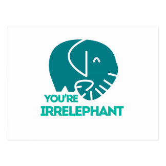 You're Irrelephant Postcard