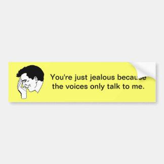 You're just jealous ... car bumper sticker