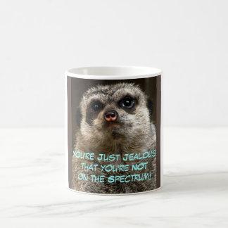 You're Just Jealous... Coffee Mug