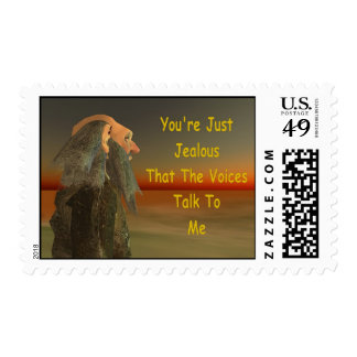 You're just jealous that the voices talk to me. postage