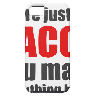 You're just like bacon. You make everything better iPhone SE/5/5s Case