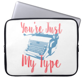 You're Just My Type - Love Quote, Typewriter Laptop Computer Sleeve