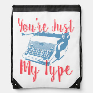 You're Just My Type - Love Quote, Typewriter Drawstring Bags