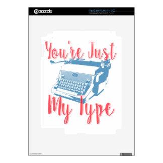 You're Just My Type - Love Quote, Typewriter Decal For iPad 2