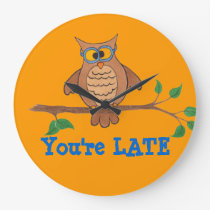 """You're Late """"Funny Owl"""" - Clock"""