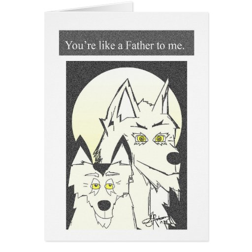 'You're like a Father to me' - greeting card