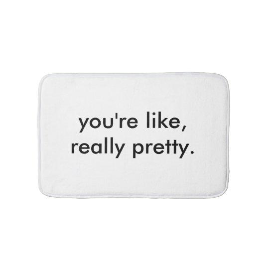 You 39 re like really pretty bath mat for You re like really pretty rug