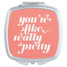You're Like, Really Pretty | Coral & White Quote Vanity Mirror at Zazzle