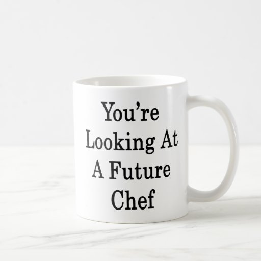 You're Looking At A Future Chef Coffee Mugs