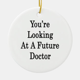 You're Looking At A Future Doctor Double-Sided Ceramic Round Christmas Ornament
