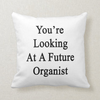 You're Looking At A Future Organist Throw Pillows