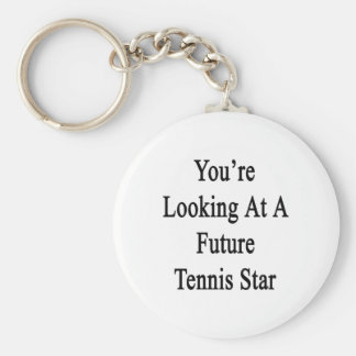 You're Looking At A Future Tennis Star Basic Round Button Keychain