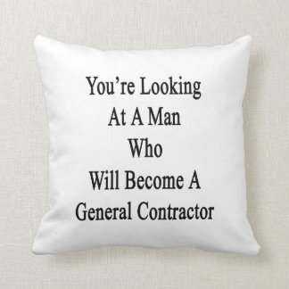 You're Looking At A Man Who Will Become A General Throw Pillow