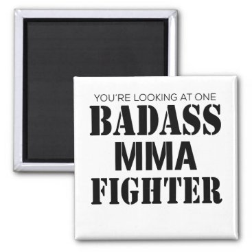 You're Looking At One Badass MMA Fighter Magnet