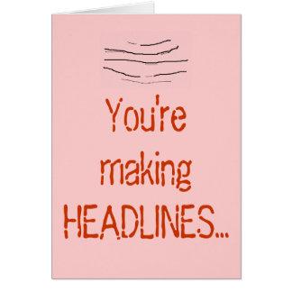 You're making HEADLINES... Greeting Card