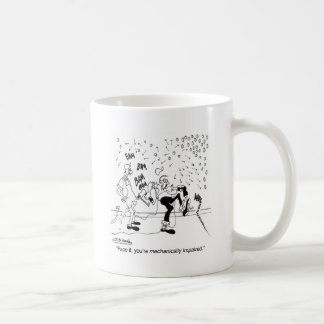 You're Mechanically Impaired Coffee Mug