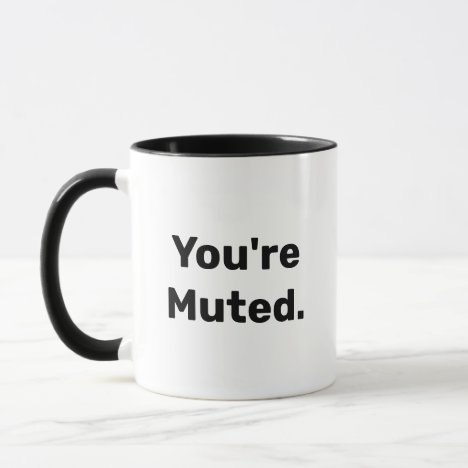 You're Muted - Mug