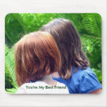 You're My Best Friend Mouse Pad