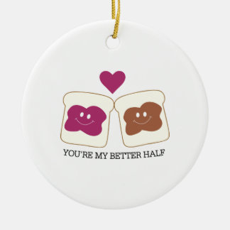 You're My Better Half Ceramic Ornament