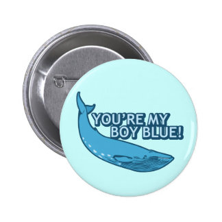You're My Boy Blue! movie+gifts 2 Inch Round Button