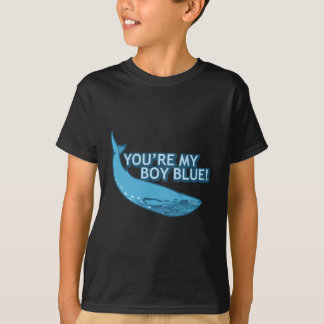 You're My Boy Blue! movie+gifts T-Shirt