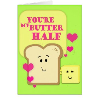 You're My Butter Half Greeting Card