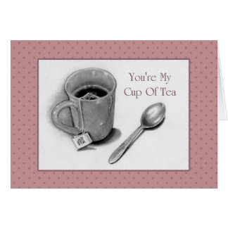 You're My Cup of Tea: Pencil Drawing: Valentine Greeting Card