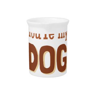Youre My Dog Beverage Pitcher