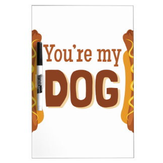 Youre My Dog Dry Erase Board