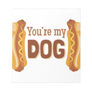 Youre My Dog Notepad