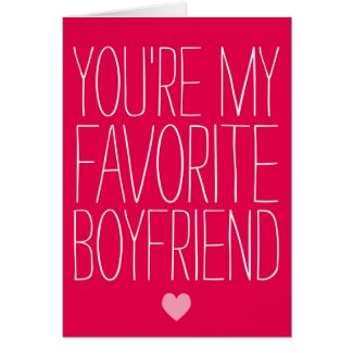 You're My Favorite Boyfriend Valentine's Day Card