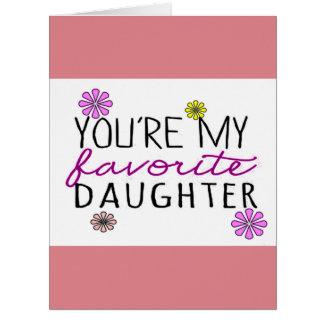 You're My Favorite Daughter Greetings Card