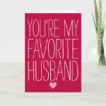 You're My Favorite Husband Funny Valentine's Day Holiday Card