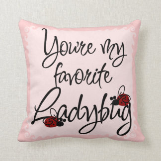 You're my favorite Ladybug Throw Pillow